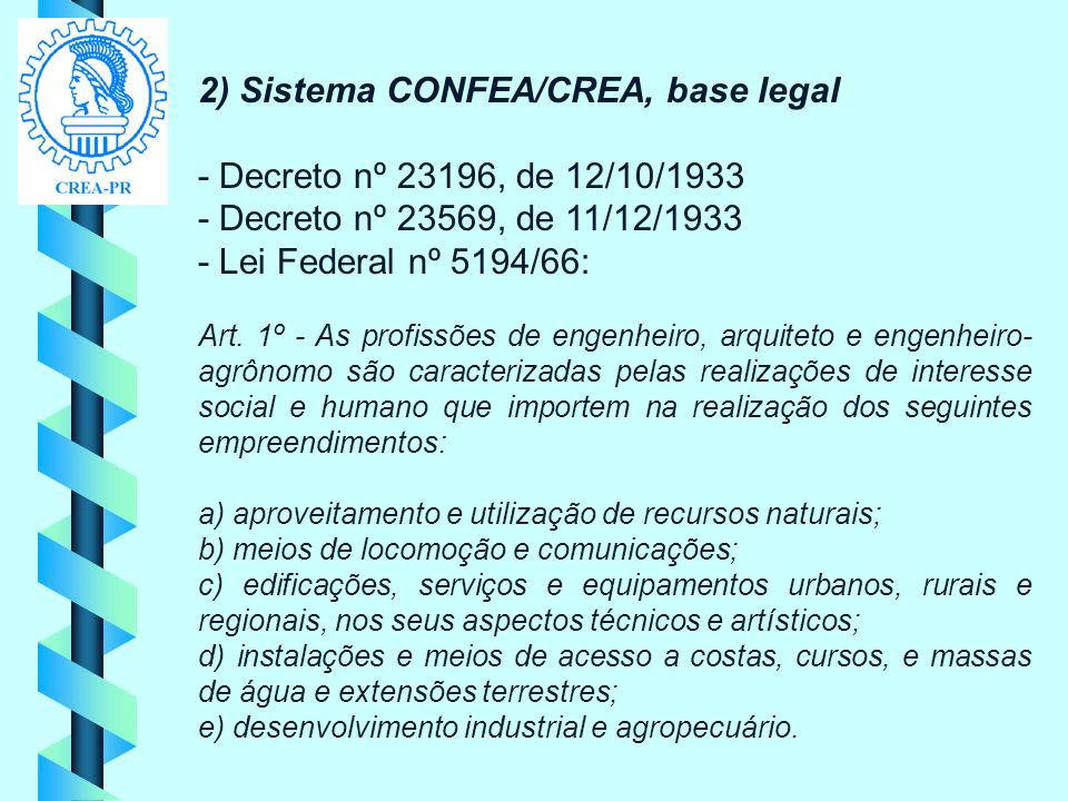 2) Sistema CONFEA/CREA, base legal - Decreto nº 23196, de 12/10/1933