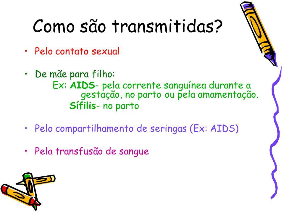 Como são transmitidas Pelo contato sexual De mãe para filho: