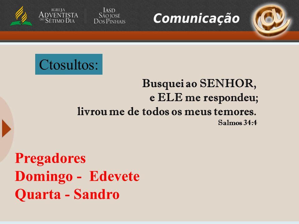 Ctosultos: Pregadores Domingo - Edevete Quarta - Sandro