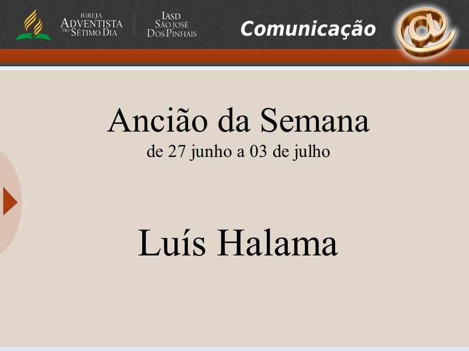 Ancião da Semana de 27 junho a 03 de julho Luís Halama
