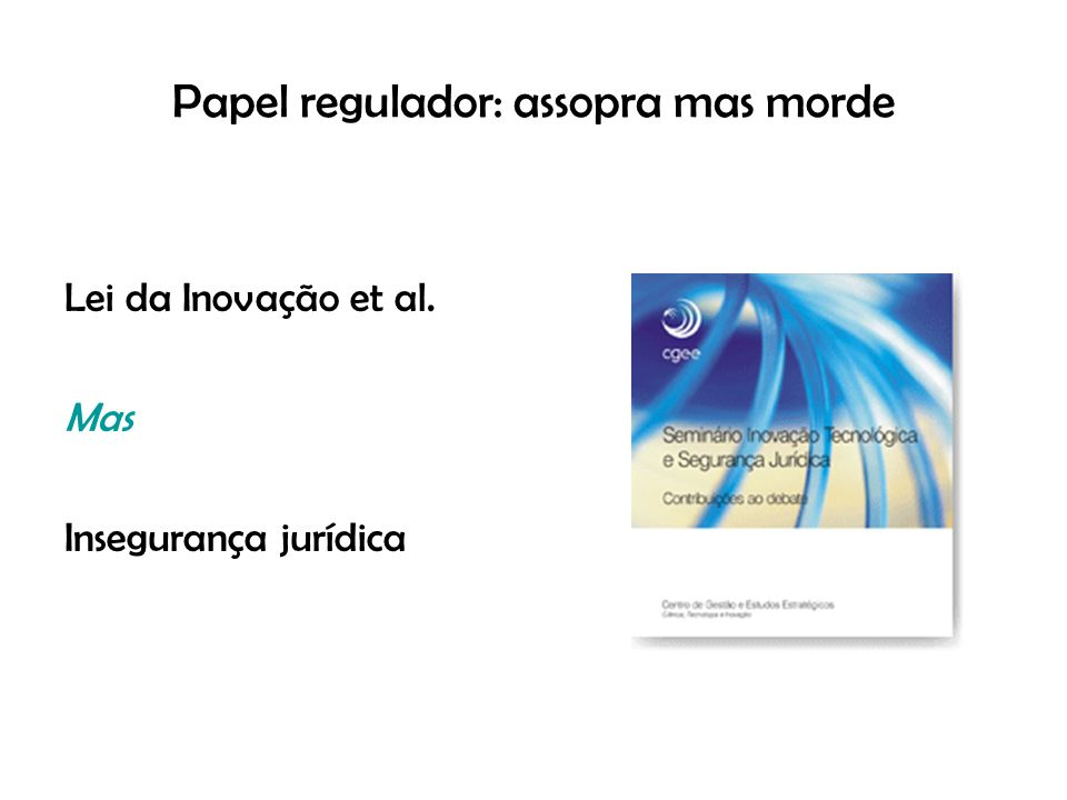 Papel regulador: assopra mas morde