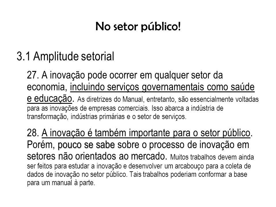 No setor público! 3.1 Amplitude setorial