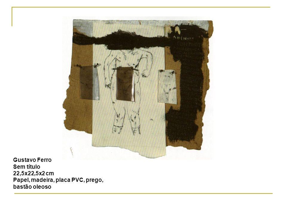 Gustavo Ferro Sem título 22,5x22,5x2 cm Papel, madeira, placa PVC, prego, bastão oleoso