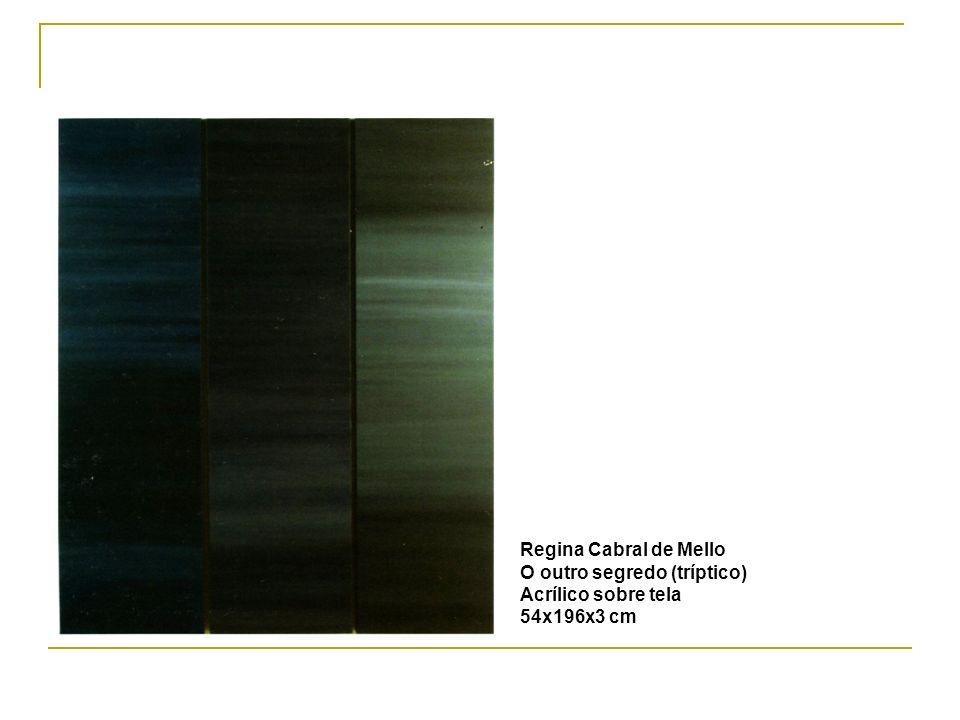 Regina Cabral de Mello O outro segredo (tríptico) Acrílico sobre tela 54x196x3 cm