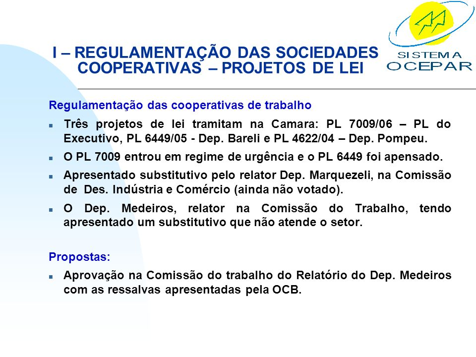 I – REGULAMENTAÇÃO DAS SOCIEDADES COOPERATIVAS – PROJETOS DE LEI