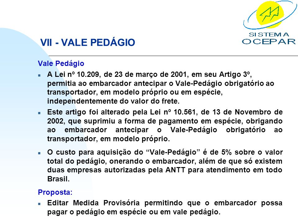 VII - VALE PEDÁGIO Vale Pedágio