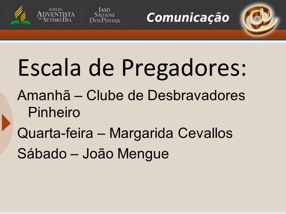 Escala de Pregadores: Amanhã – Clube de Desbravadores Pinheiro