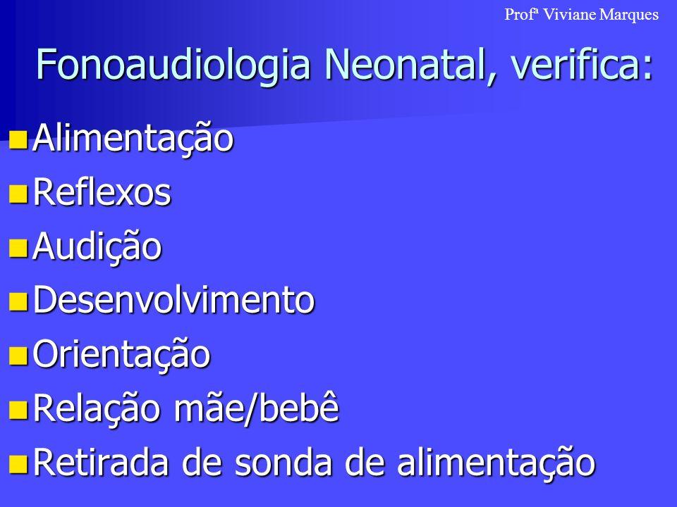 Fonoaudiologia Neonatal, verifica: