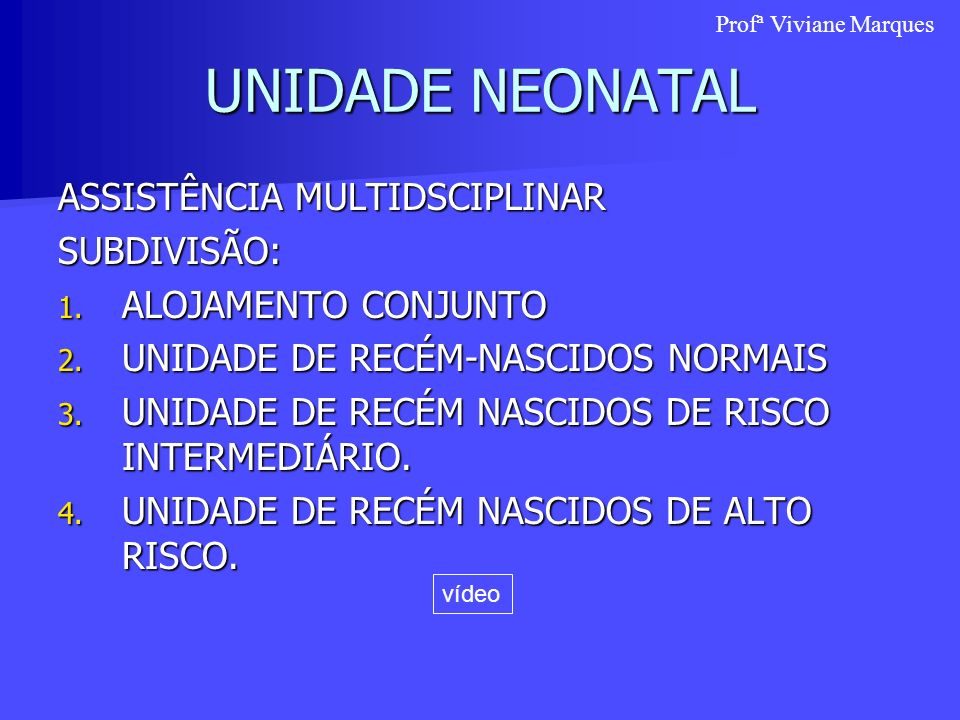 UNIDADE NEONATAL ASSISTÊNCIA MULTIDSCIPLINAR SUBDIVISÃO: