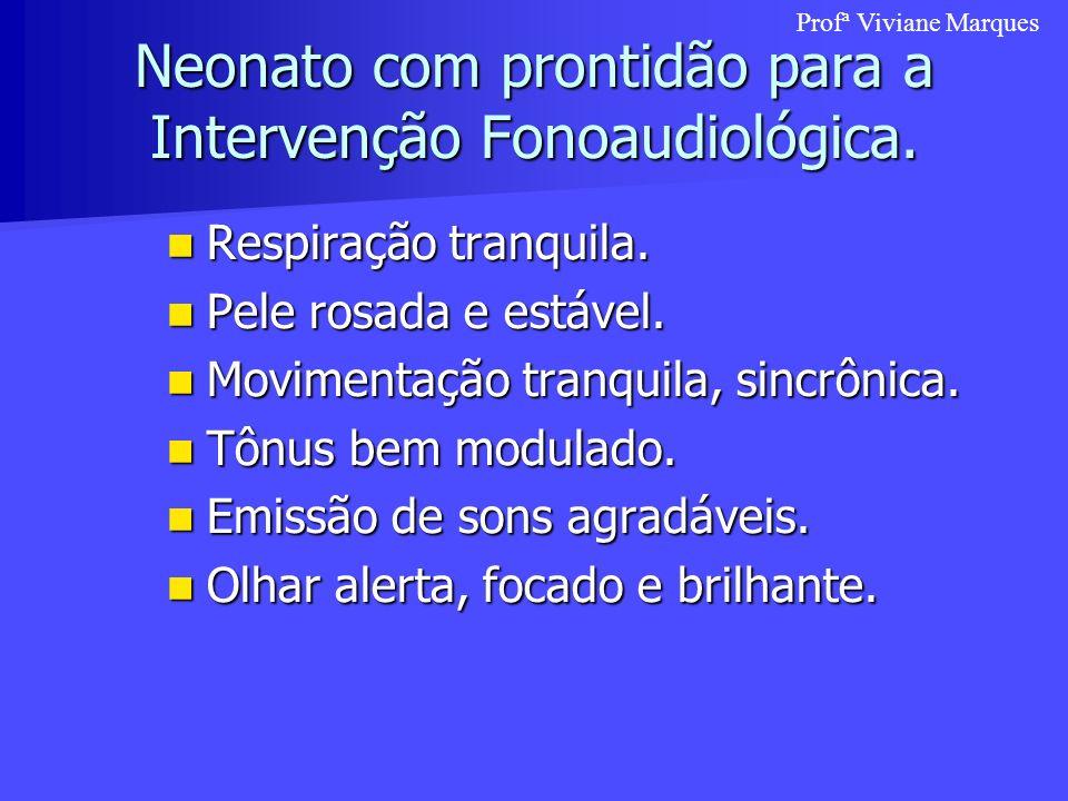 Neonato com prontidão para a Intervenção Fonoaudiológica.
