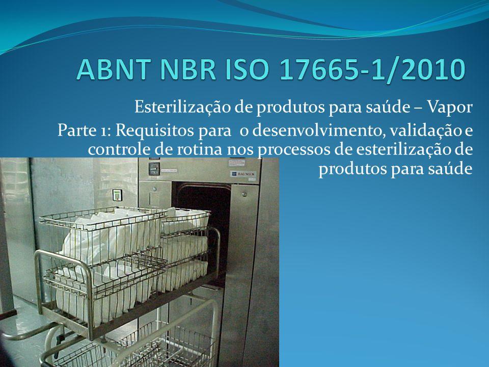 ABNT NBR ISO 17665-1/2010 Esterilização de produtos para saúde – Vapor