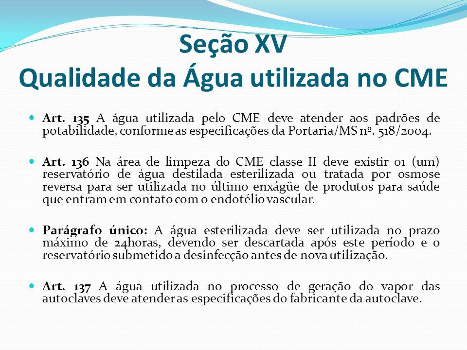 Seção XV Qualidade da Água utilizada no CME
