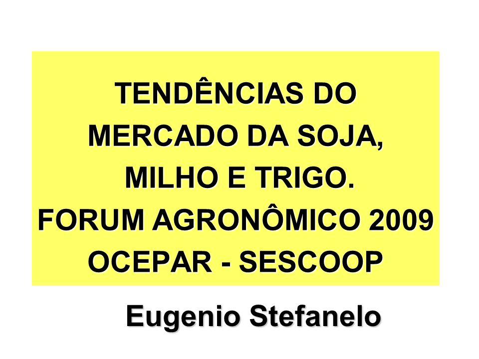 TENDÊNCIAS DO MERCADO DA SOJA, MILHO E TRIGO