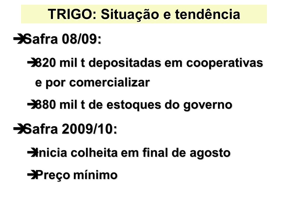 TRIGO: Situação e tendência