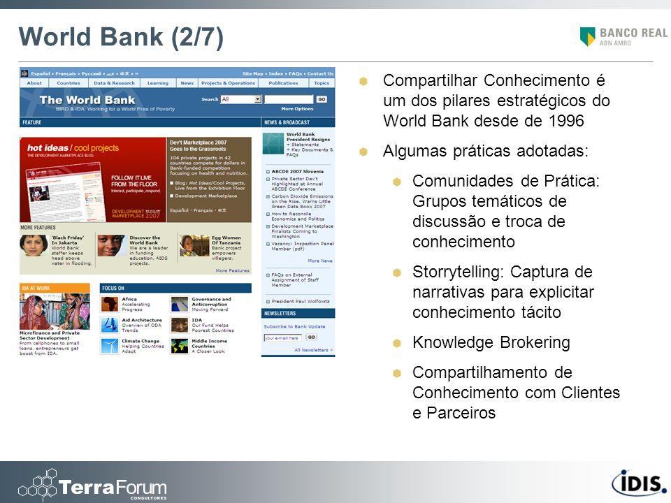 World Bank (2/7) Compartilhar Conhecimento é um dos pilares estratégicos do World Bank desde de 1996.