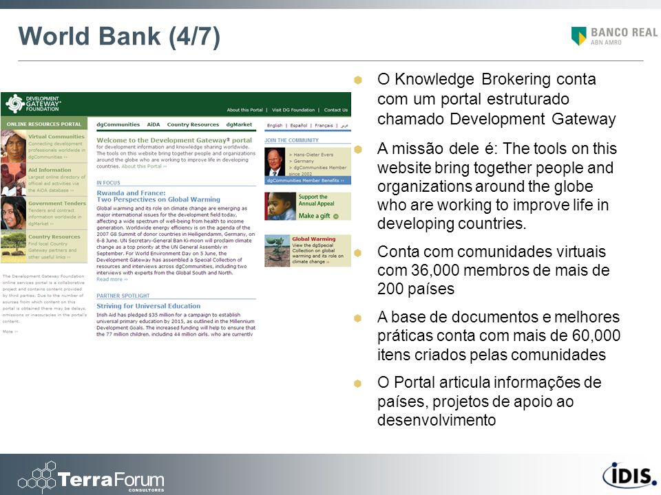 World Bank (4/7) O Knowledge Brokering conta com um portal estruturado chamado Development Gateway.