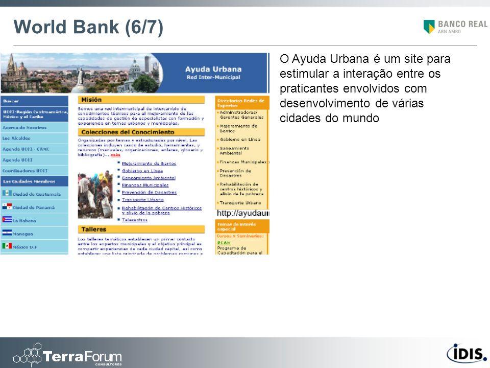 World Bank (6/7) O Ayuda Urbana é um site para estimular a interação entre os praticantes envolvidos com desenvolvimento de várias cidades do mundo.