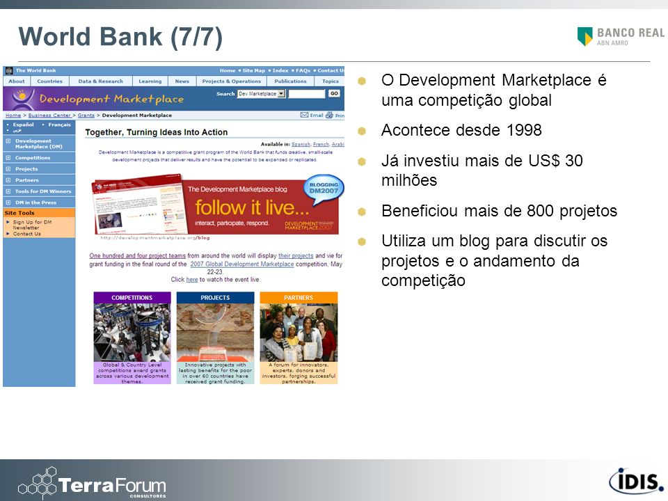 World Bank (7/7) O Development Marketplace é uma competição global