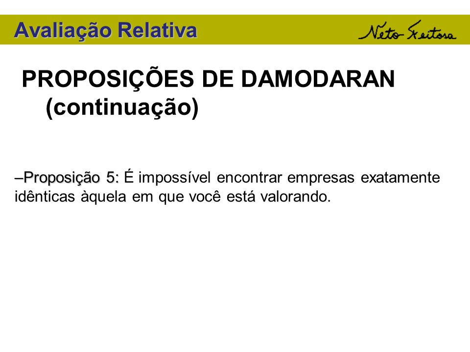PROPOSIÇÕES DE DAMODARAN (continuação)