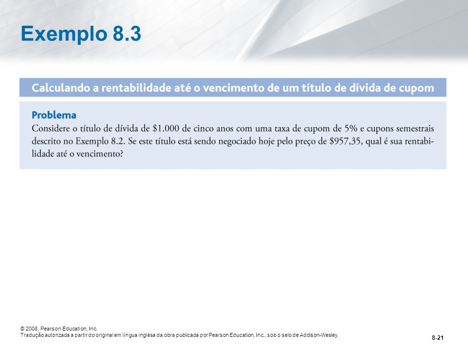 Exemplo 8.3 © 2008, Pearson Education, Inc.