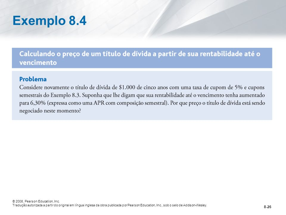 Exemplo 8.4 © 2008, Pearson Education, Inc.