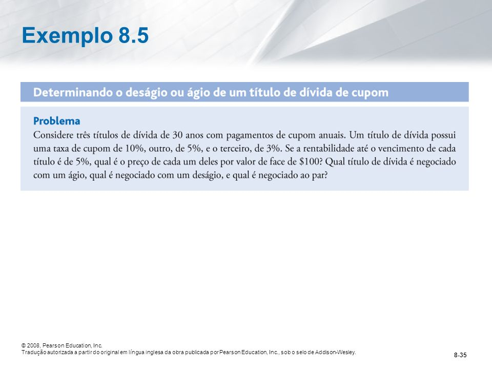 Exemplo 8.5 © 2008, Pearson Education, Inc.
