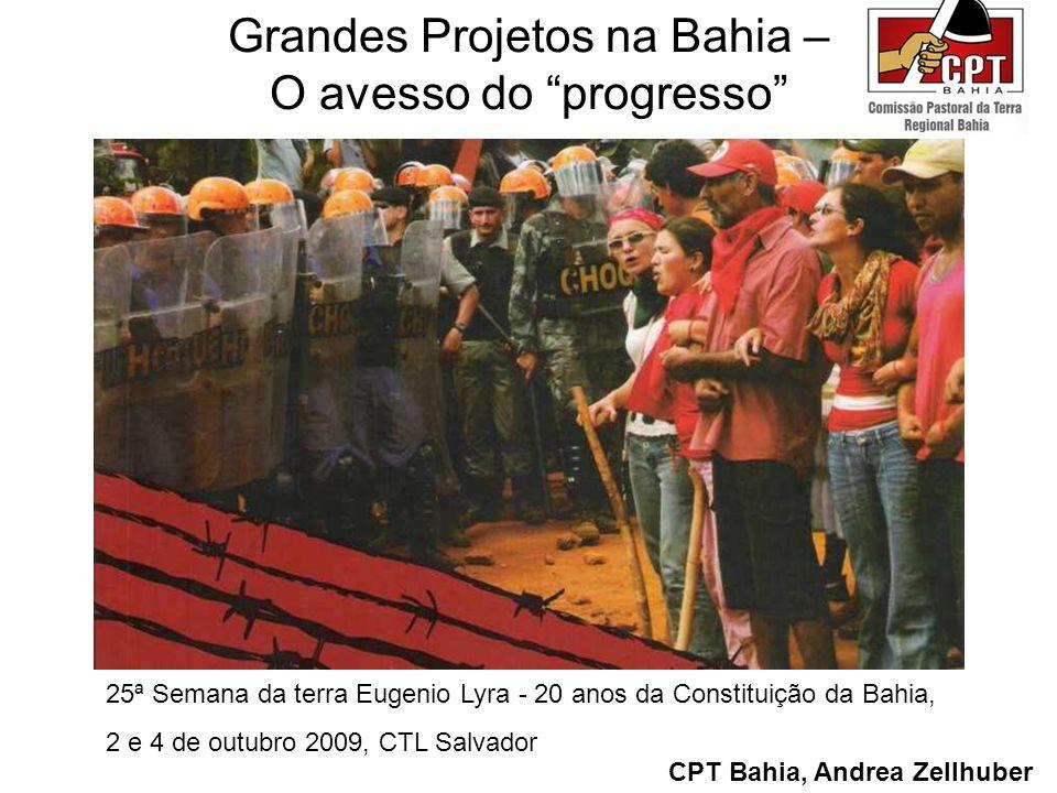 Grandes Projetos na Bahia – O avesso do progresso