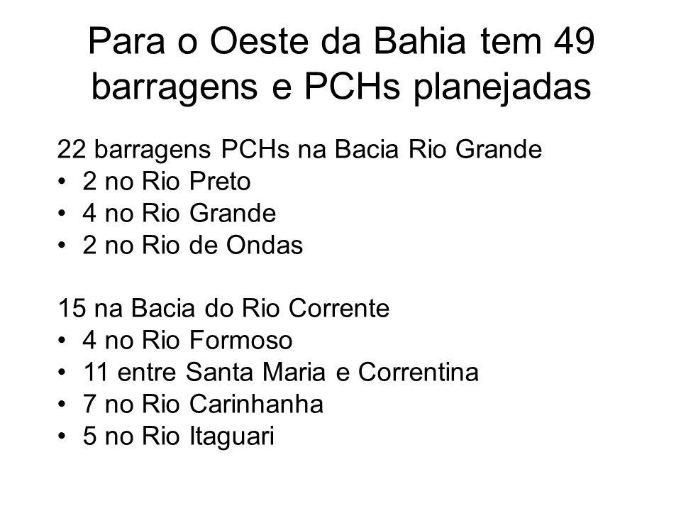 Para o Oeste da Bahia tem 49 barragens e PCHs planejadas