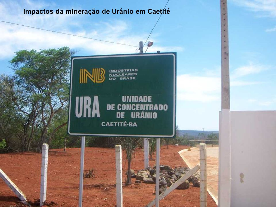 Impactos da mineração de Urânio em Caetité