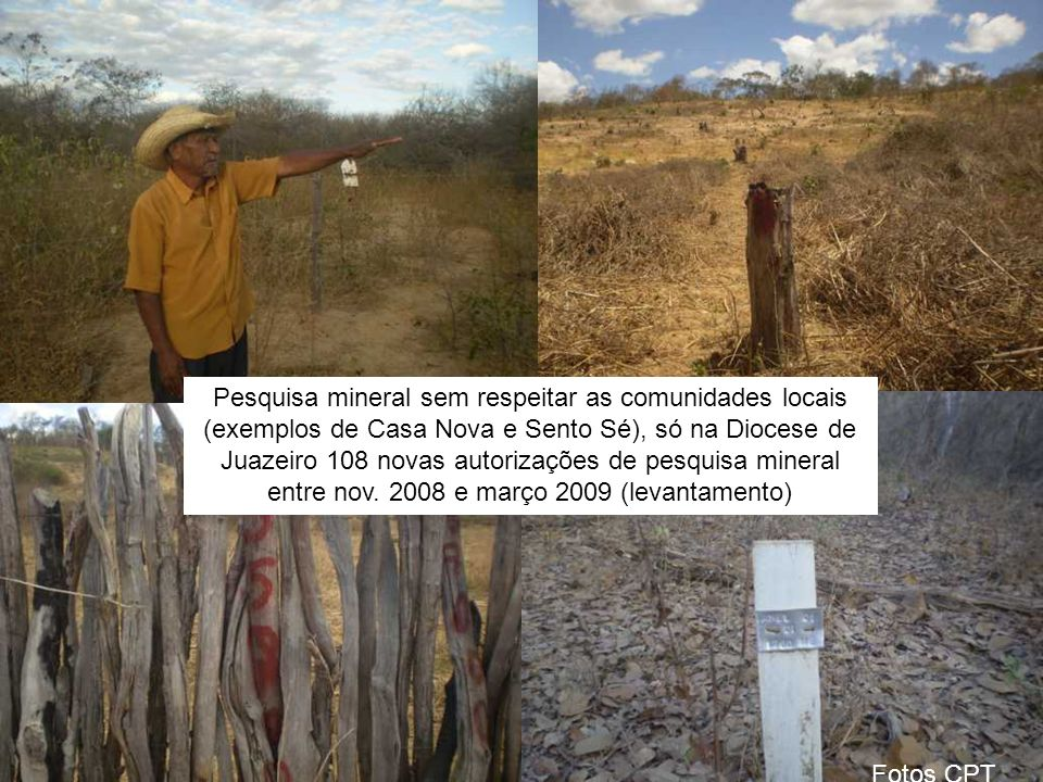 Pesquisa mineral sem respeitar as comunidades locais (exemplos de Casa Nova e Sento Sé), só na Diocese de Juazeiro 108 novas autorizações de pesquisa mineral entre nov. 2008 e março 2009 (levantamento)