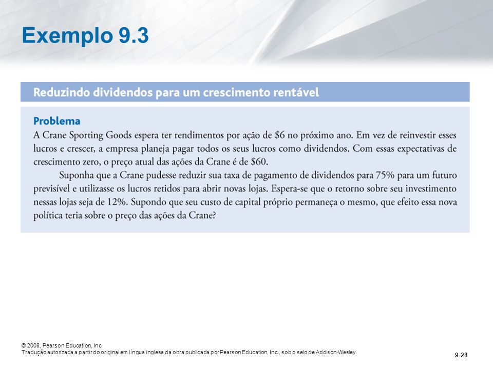 Exemplo 9.3 © 2008, Pearson Education, Inc.