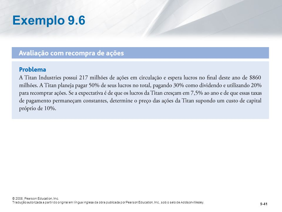 Exemplo 9.6 © 2008, Pearson Education, Inc.