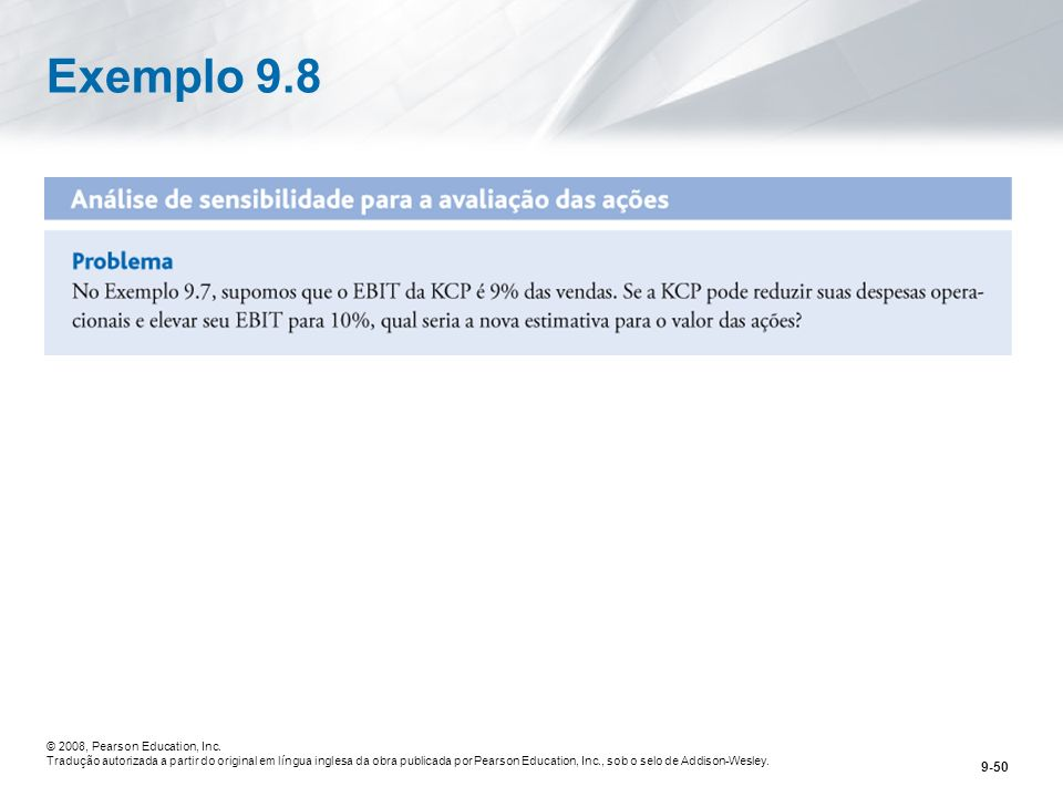 Exemplo 9.8 © 2008, Pearson Education, Inc.
