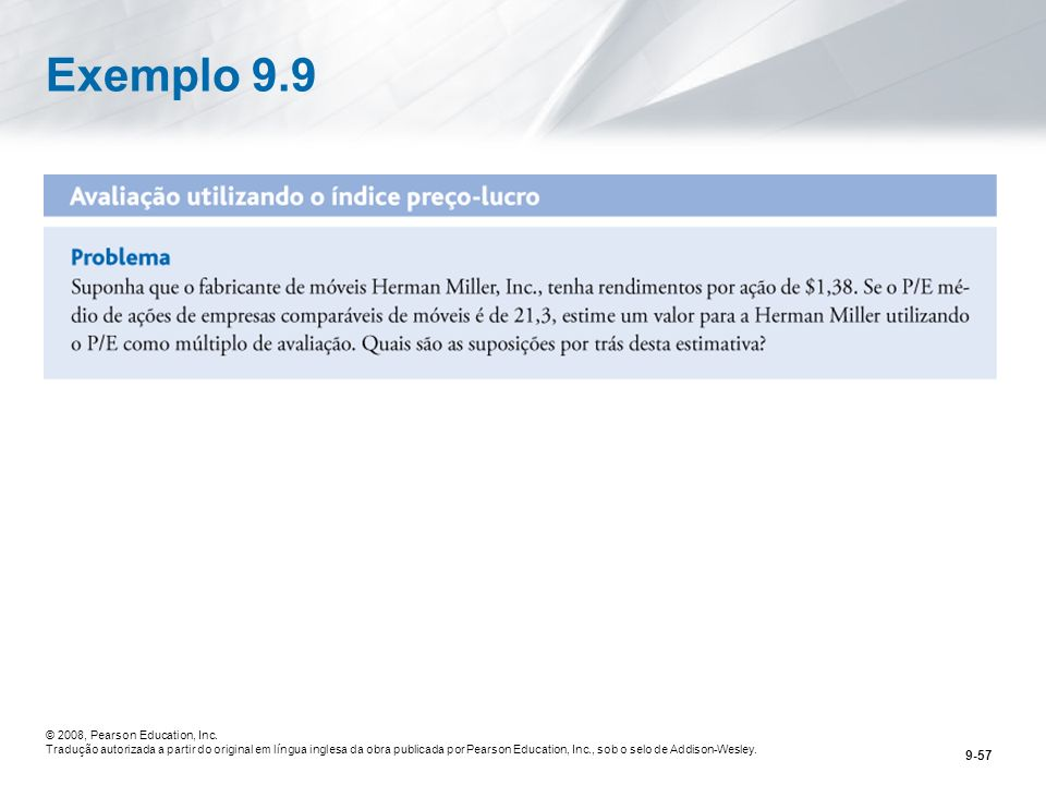 Exemplo 9.9 © 2008, Pearson Education, Inc.