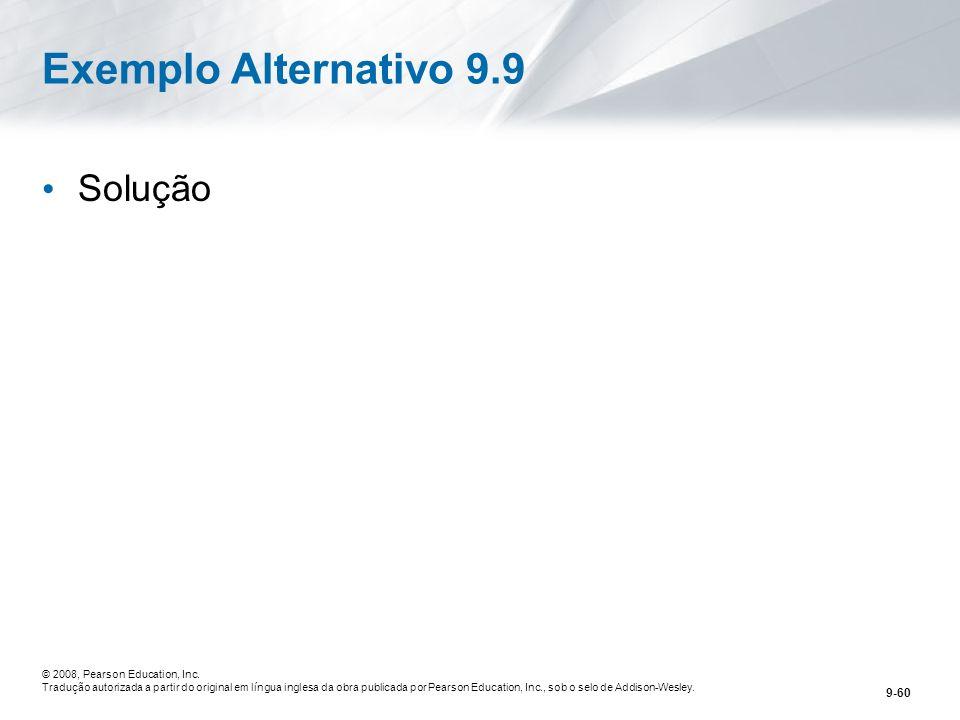 Exemplo Alternativo 9.9 Solução