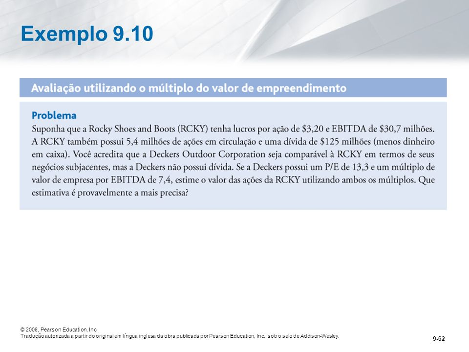 Exemplo 9.10 © 2008, Pearson Education, Inc.