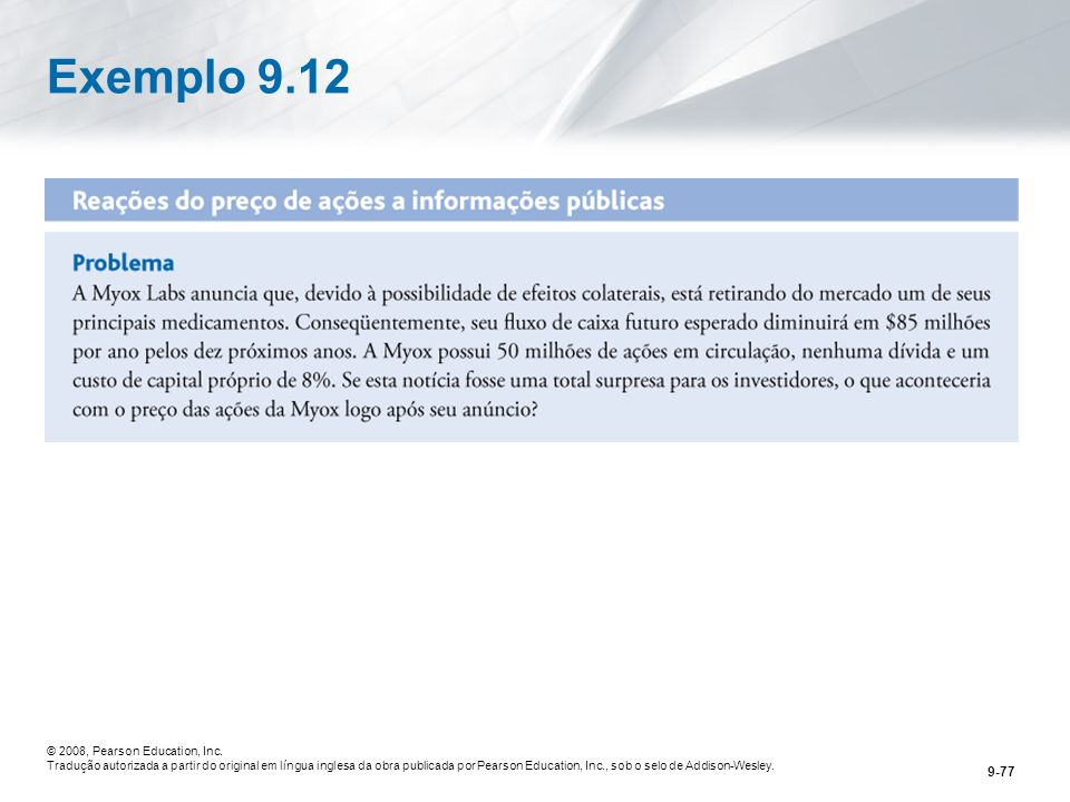 Exemplo 9.12 © 2008, Pearson Education, Inc.