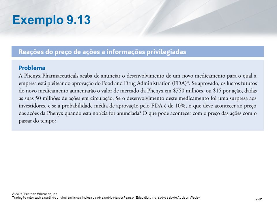 Exemplo 9.13 © 2008, Pearson Education, Inc.