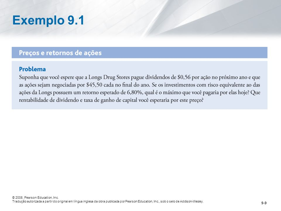 Exemplo 9.1 © 2008, Pearson Education, Inc.