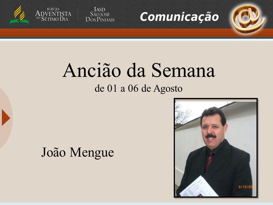 Ancião da Semana de 01 a 06 de Agosto João Mengue