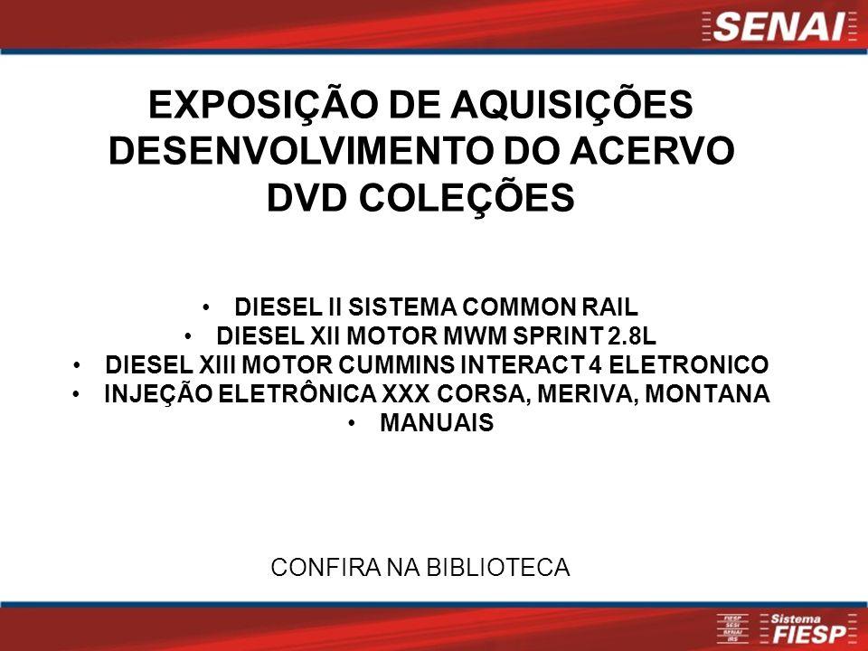 EXPOSIÇÃO DE AQUISIÇÕES DESENVOLVIMENTO DO ACERVO DVD COLEÇÕES