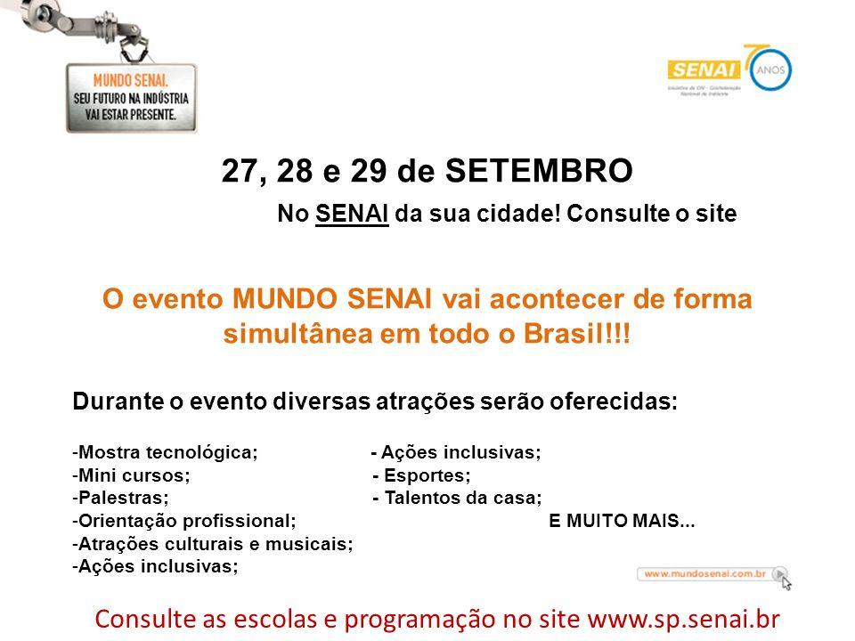 Consulte as escolas e programação no site www.sp.senai.br
