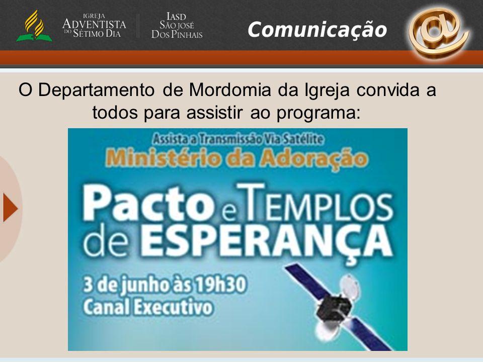 O Departamento de Mordomia da Igreja convida a