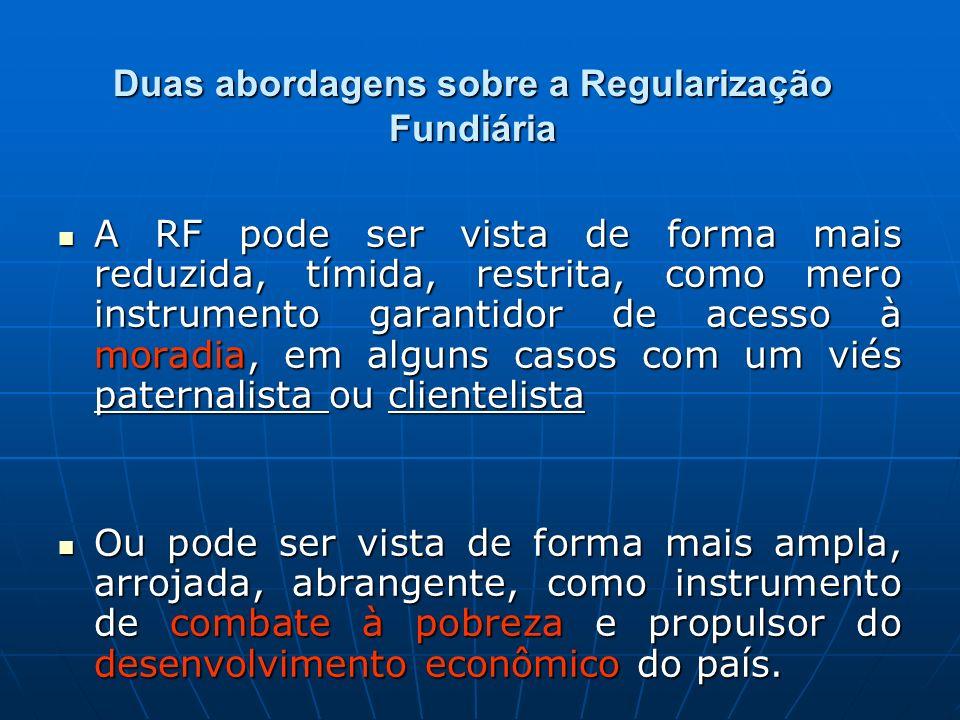 Duas abordagens sobre a Regularização Fundiária