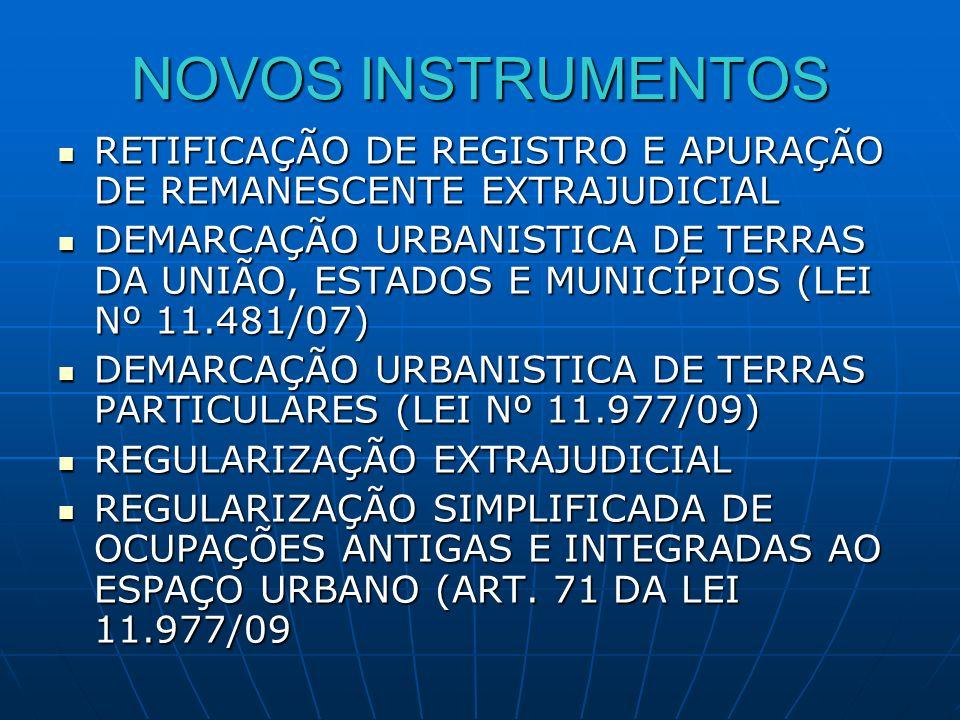 NOVOS INSTRUMENTOS RETIFICAÇÃO DE REGISTRO E APURAÇÃO DE REMANESCENTE EXTRAJUDICIAL.