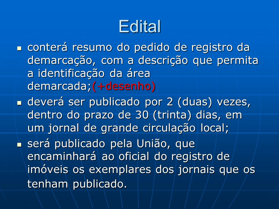 Editalconterá resumo do pedido de registro da demarcação, com a descrição que permita a identificação da área demarcada;(+desenho)