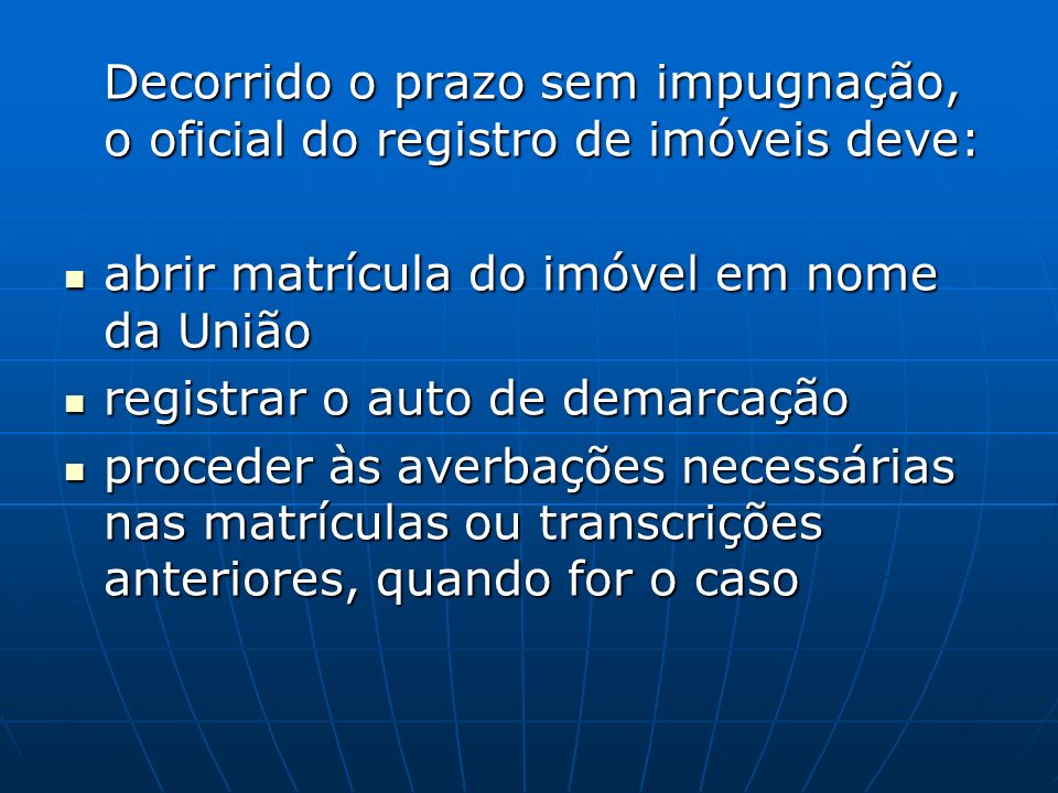 Decorrido o prazo sem impugnação, o oficial do registro de imóveis deve: