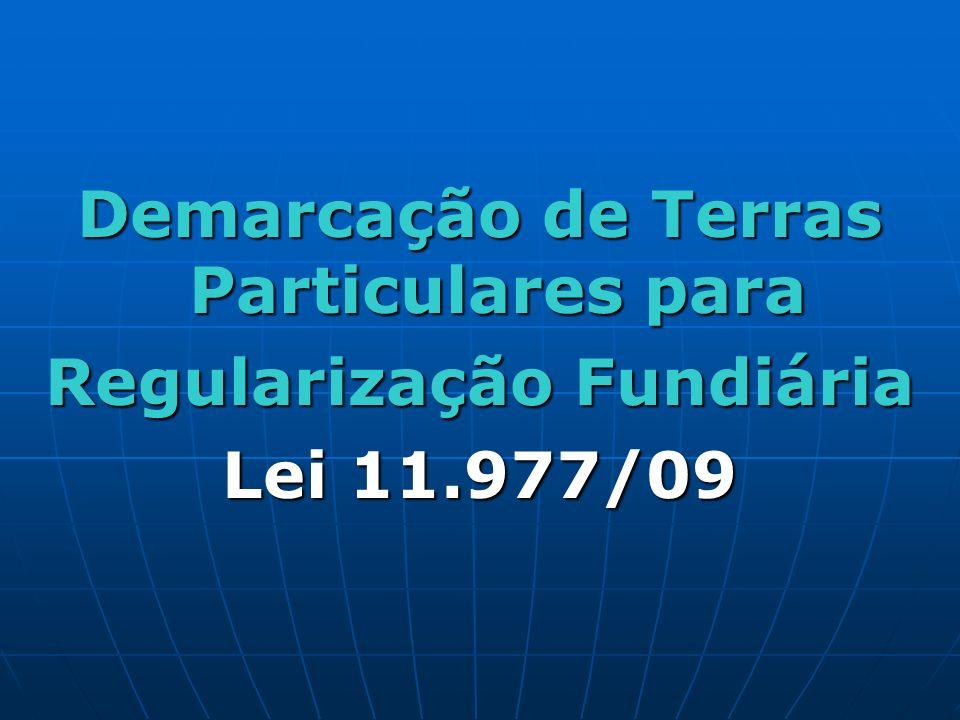 Demarcação de Terras Particulares para Regularização Fundiária