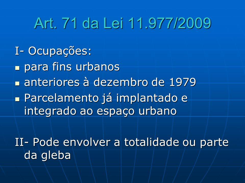 Art. 71 da Lei 11.977/2009 I- Ocupações: para fins urbanos