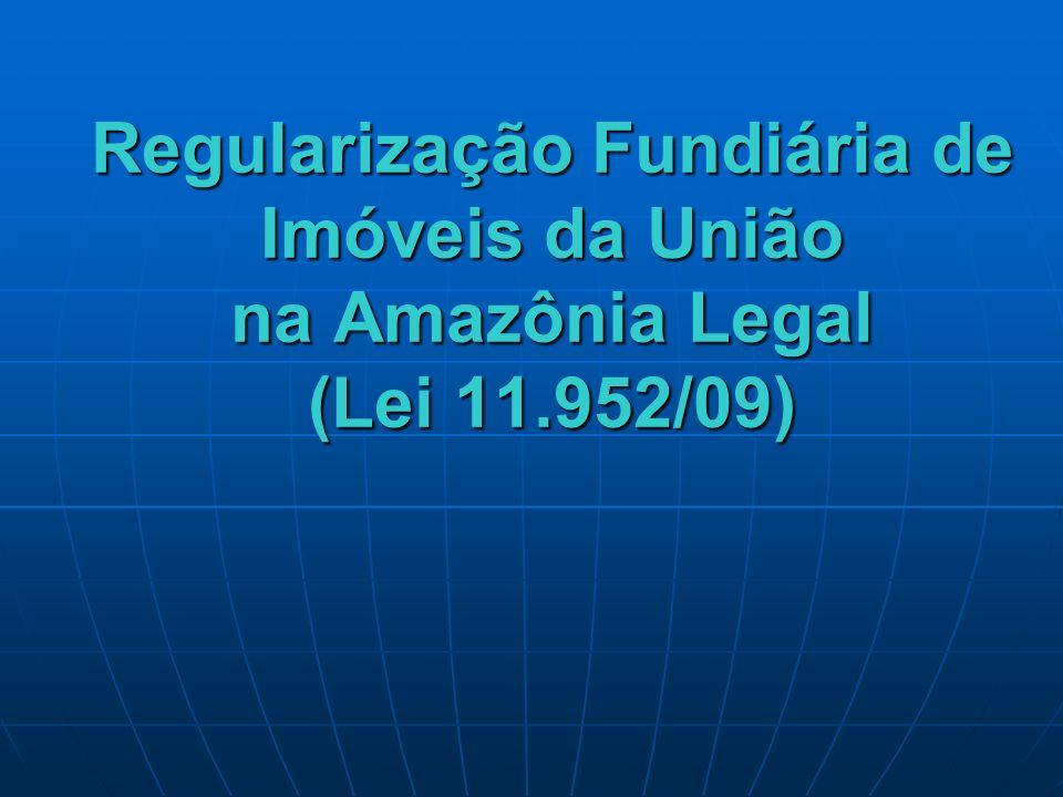 Regularização Fundiária de Imóveis da União na Amazônia Legal (Lei 11